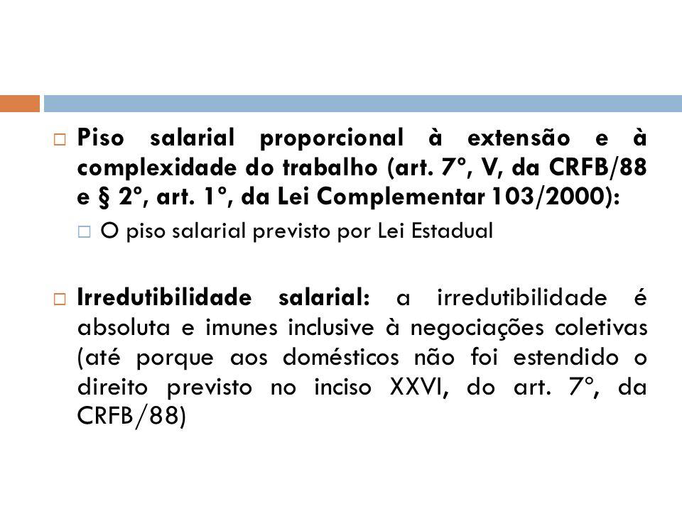Piso salarial proporcional à extensão e à complexidade do trabalho (art. 7º, V, da CRFB/88 e § 2º, art. 1º, da Lei Complementar 103/2000): O piso sala