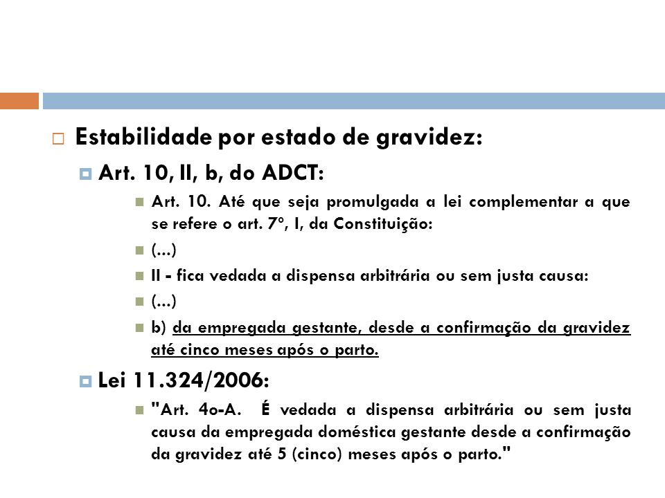 Estabilidade por estado de gravidez: Art.10, II, b, do ADCT: Art.