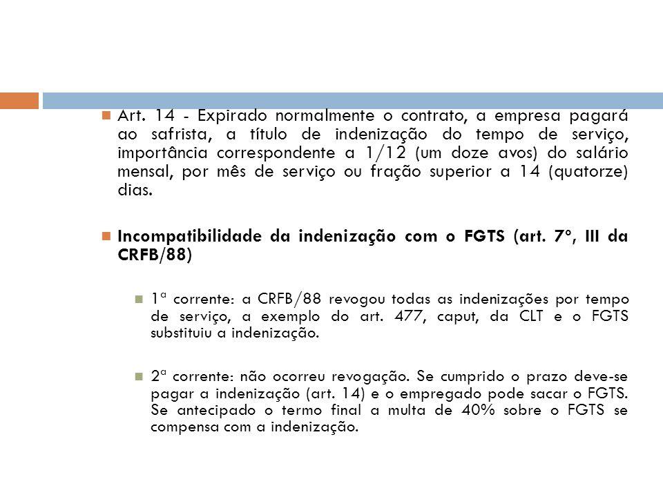 Art. 14 - Expirado normalmente o contrato, a empresa pagará ao safrista, a título de indenização do tempo de serviço, importância correspondente a 1/1