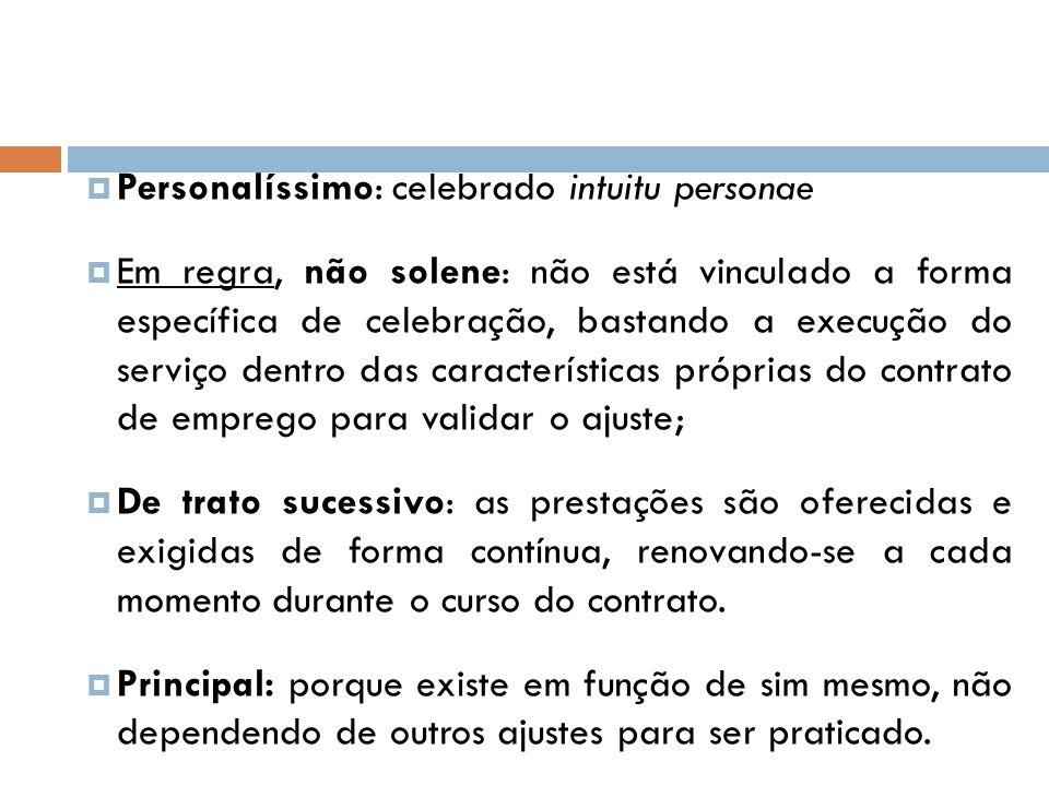 Personalíssimo: celebrado intuitu personae Em regra, não solene: não está vinculado a forma específica de celebração, bastando a execução do serviço d