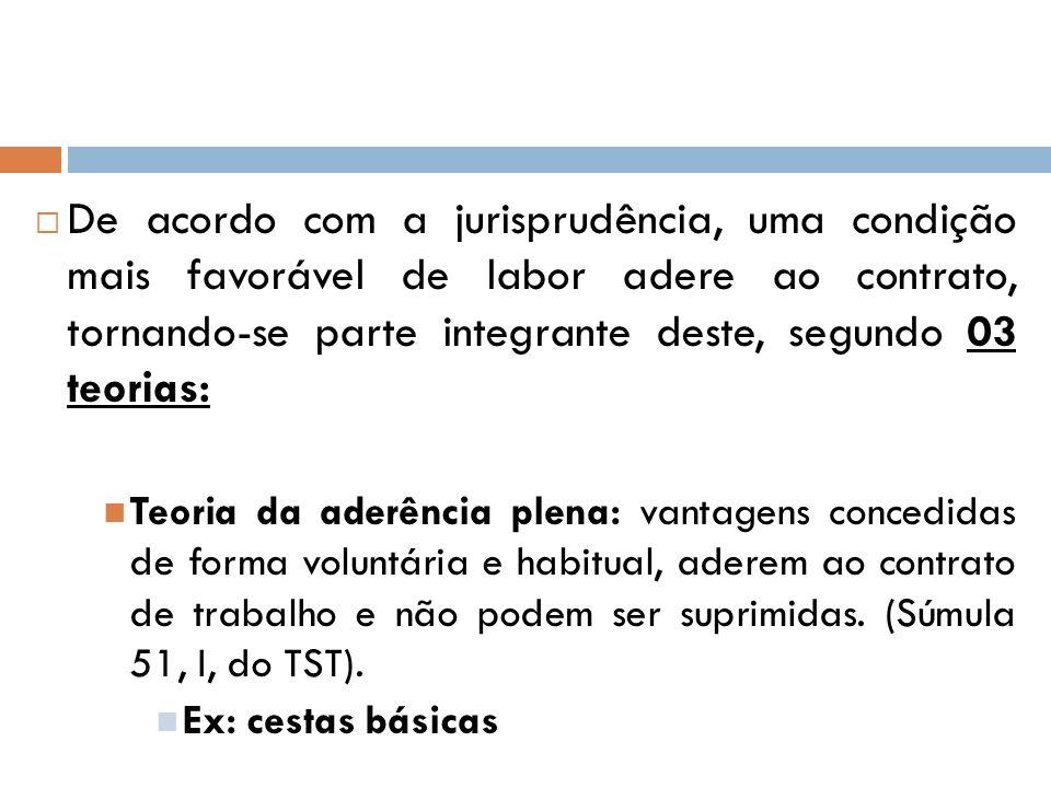 De acordo com a jurisprudência, uma condição mais favorável de labor adere ao contrato, tornando-se parte integrante deste, segundo 03 teorias: Teoria