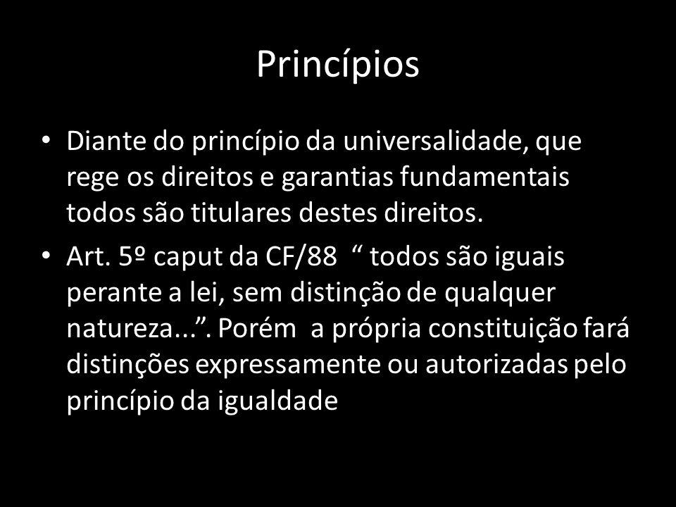 Brasileiros natos e naturalizados Estrangeiros residentes ou não residentes no Brasil Art.