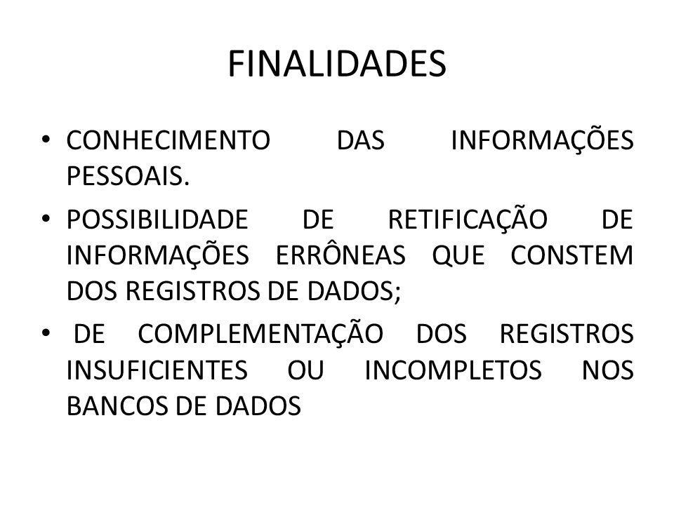 PROCEDIMENTO A ação do habeas data é gratuita, inteligencia do artigo 5º, LXXVII, da CF.