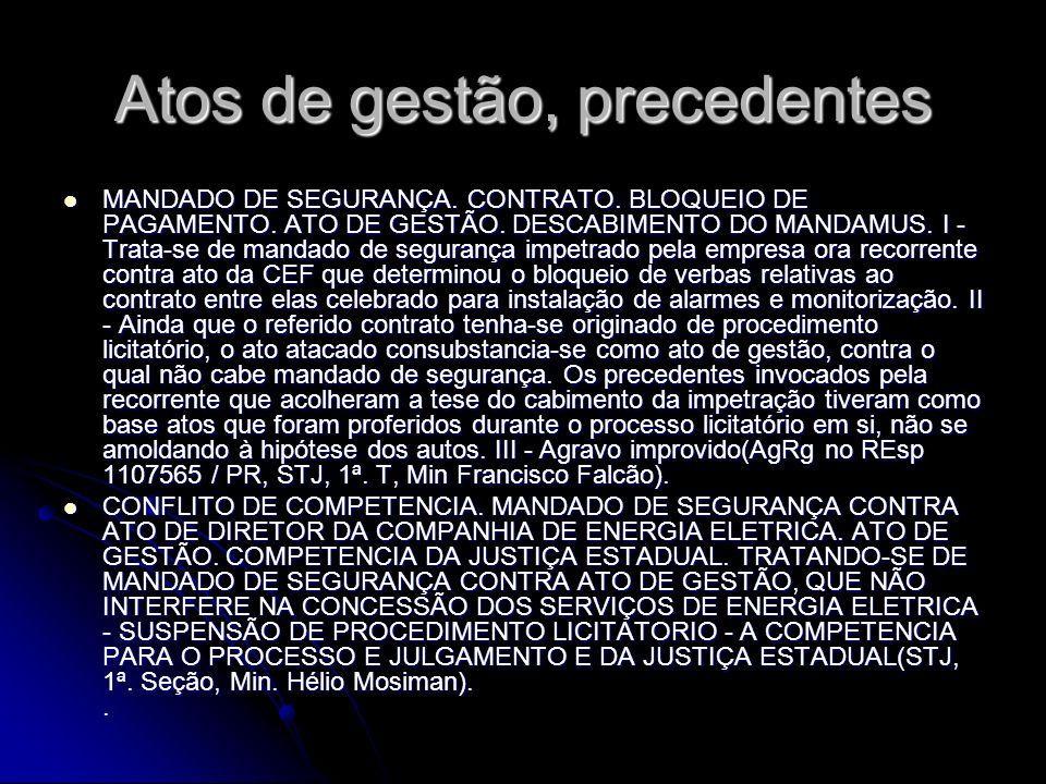 Atos de gestão, precedentes MANDADO DE SEGURANÇA.CONTRATO.