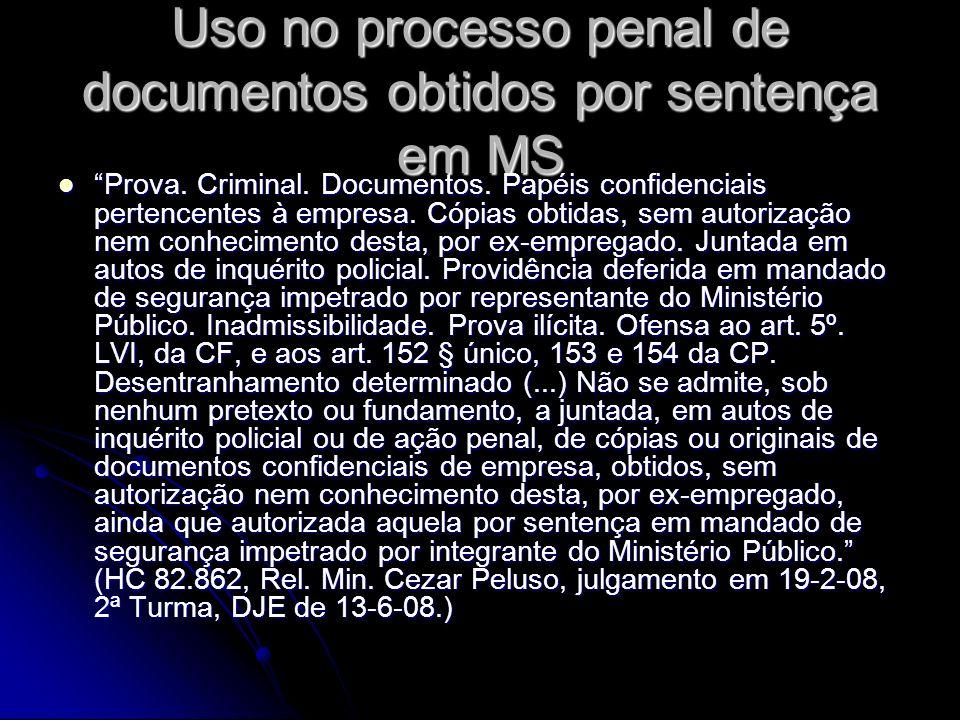 Uso no processo penal de documentos obtidos por sentença em MS Prova.