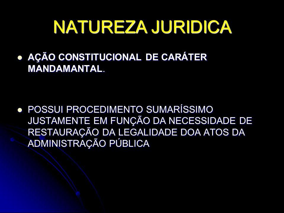 NATUREZA JURIDICA AÇÃO CONSTITUCIONAL DE CARÁTER MANDAMANTAL.