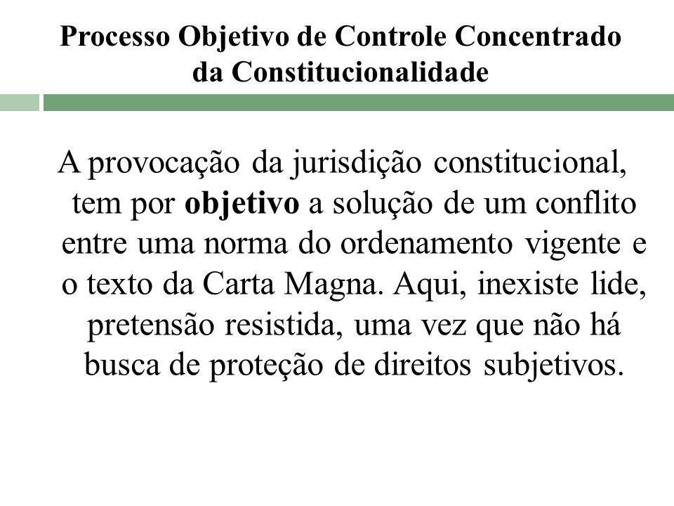 A provocação da jurisdição constitucional, tem por objetivo a solução de um conflito entre uma norma do ordenamento vigente e o texto da Carta Magna.