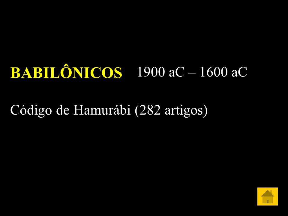 ASSÍRIOS 1200 aC – 612 aC Agressivos e Militares Destroem 10 tribos de Israel (722 aC) Assurbanipal e Senaqueribe
