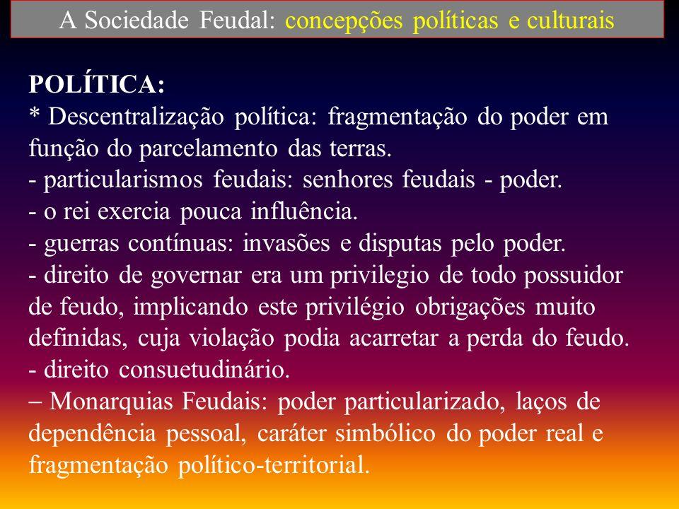 A Sociedade Feudal: componentes econômicos e sociais. SOCIEDADE: estamental, hierarquizada e clerical. Três estamentos * Clero * Nobreza * Servos Apre