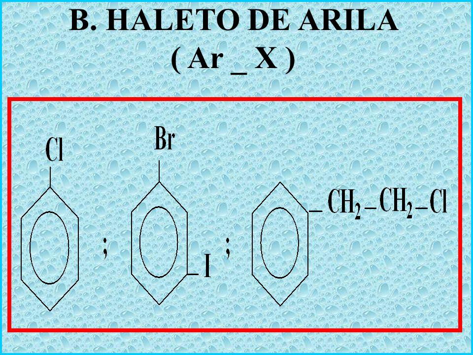 B. HALETO DE ARILA ( Ar _ X )