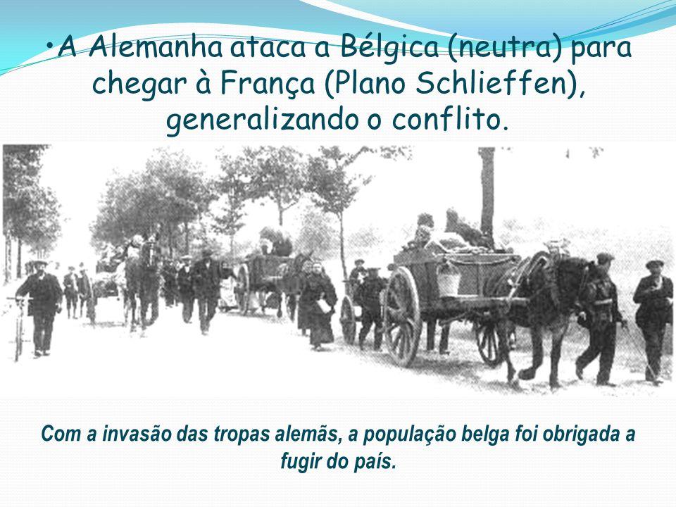 A Alemanha ataca a Bélgica (neutra) para chegar à França (Plano Schlieffen), generalizando o conflito. Com a invasão das tropas alemãs, a população be