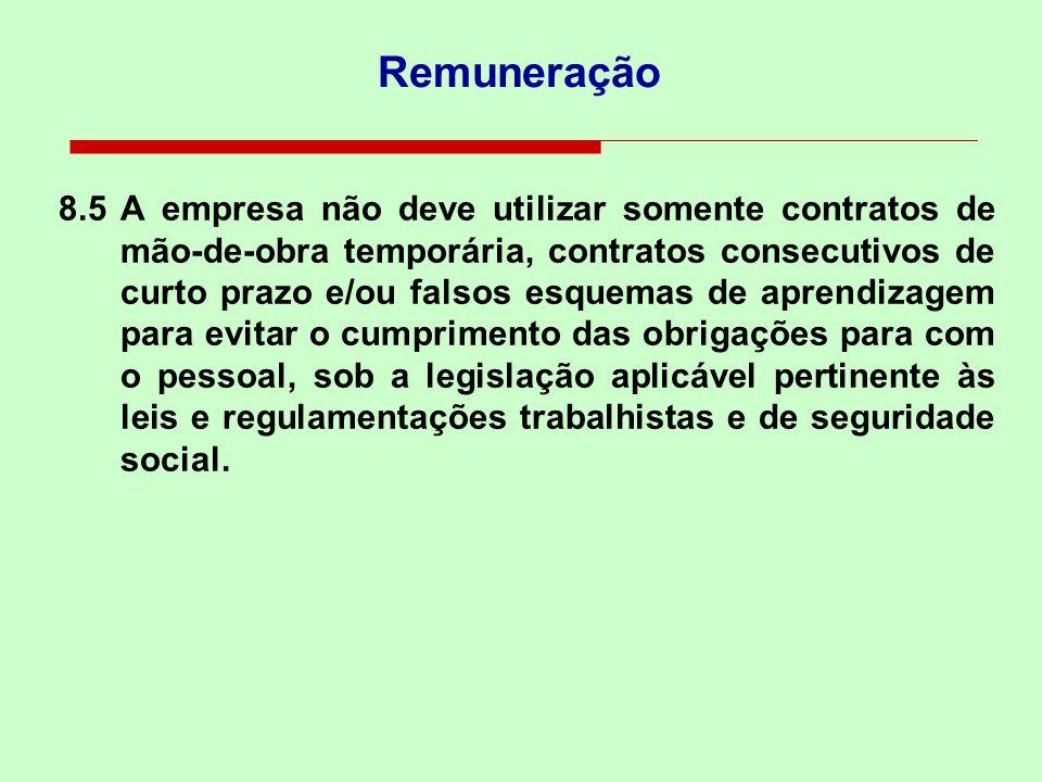 8.3A empresa deve assegurar que a composição dos salários e benefícios do pessoal seja clara e apresentada por escrito. A empresa deve assegurar que o