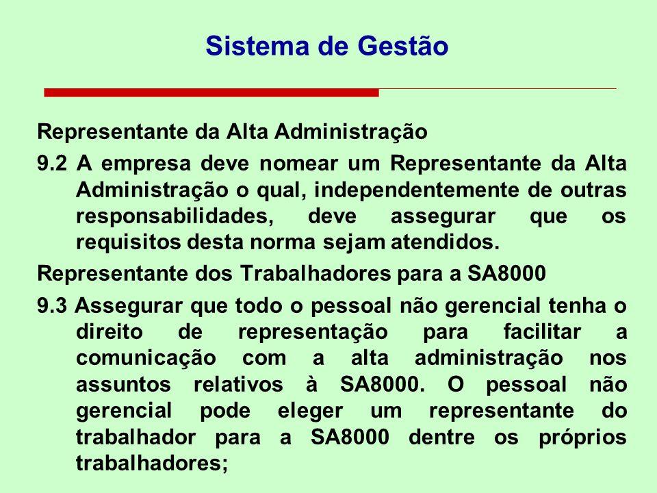 9.1 A alta administração deve definir, por escrito, no idioma dos trabalhadores, a política da empresa para a responsabilidade social. Tal política de