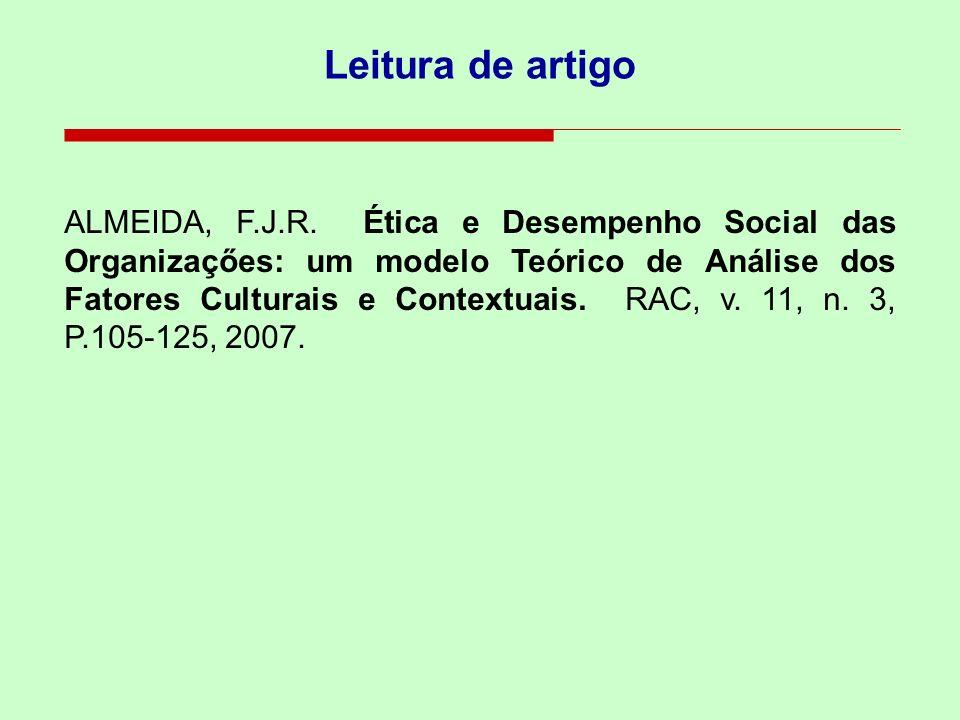 Leitura de artigo ALMEIDA, F.J.R. Ética e Desempenho Social das Organizaçőes: um modelo Teórico de Análise dos Fatores Culturais e Contextuais. RAC, v