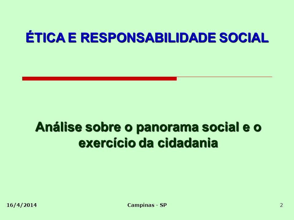 Responsabilidade Social - Abordagens Necessidade Assistencialismo Compensação Efetivação de Direitos Sustentabilidade Autonomia Respeito Ajuda