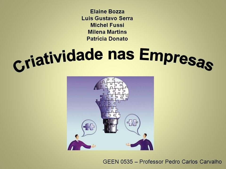 Elaine Bozza Luis Gustavo Serra Michel Fussi Milena Martins Patrícia Donato GEEN 0535 – Professor Pedro Carlos Carvalho