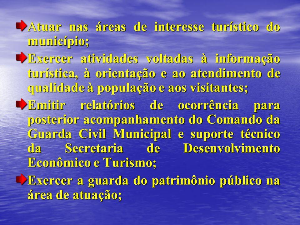 Atuar nas áreas de interesse turístico do município; Exercer atividades voltadas à informação turística, à orientação e ao atendimento de qualidade à