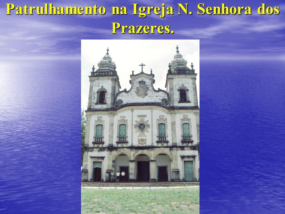 Patrulhamento na Igreja N. Senhora dos Prazeres.