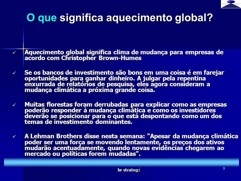 br strateg i 4 Qual é a ameaça as economias e aos mercados emergentes.