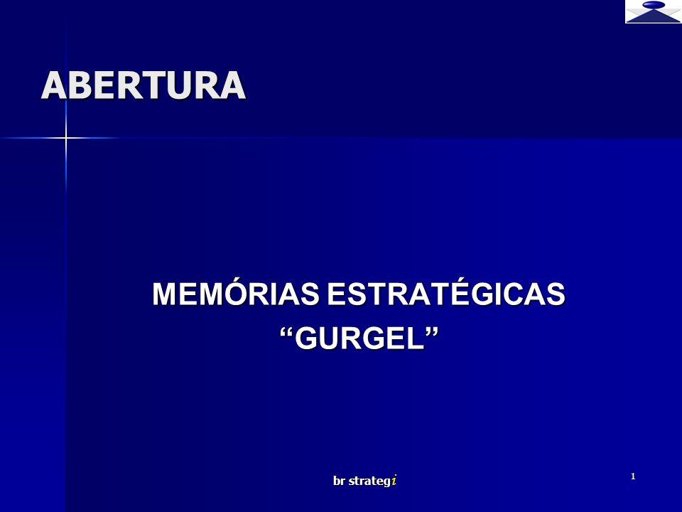 br strateg i 1 ABERTURA MEMÓRIAS ESTRATÉGICAS GURGEL