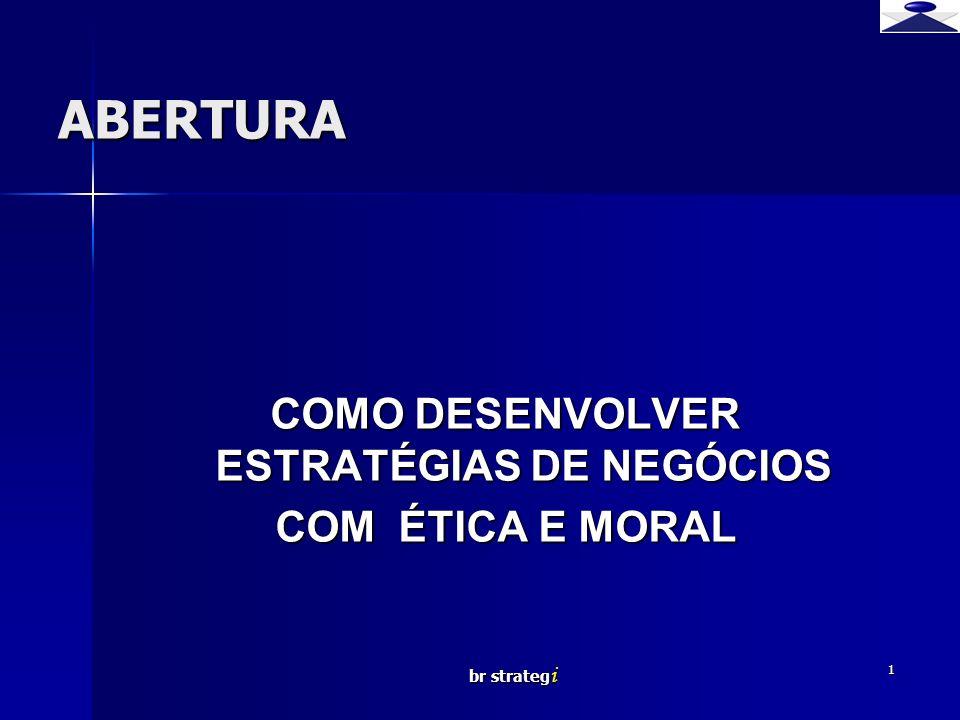 br strateg i 1 ABERTURA COMO DESENVOLVER ESTRATÉGIAS DE NEGÓCIOS COM ÉTICA E MORAL