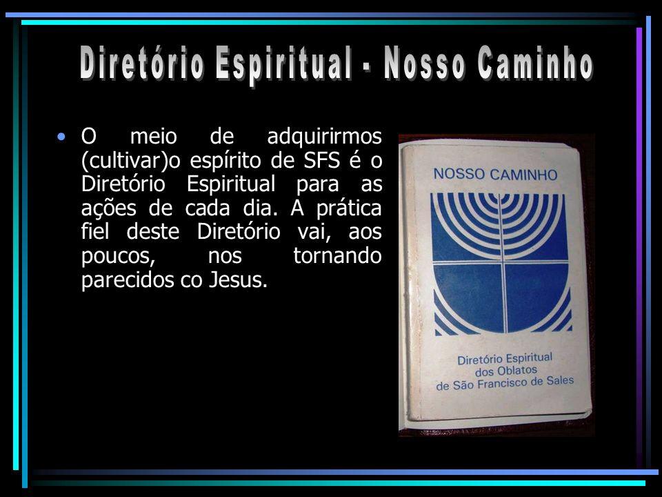 O meio de adquirirmos (cultivar)o espírito de SFS é o Diretório Espiritual para as ações de cada dia. A prática fiel deste Diretório vai, aos poucos,