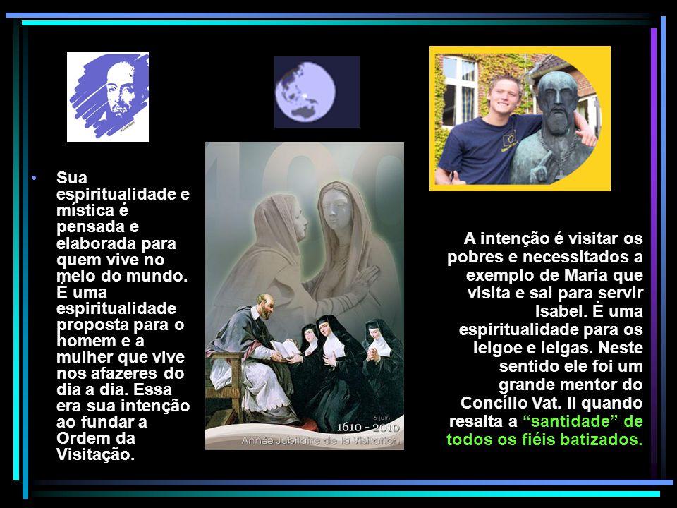 Sua espiritualidade e mística é pensada e elaborada para quem vive no meio do mundo. É uma espiritualidade proposta para o homem e a mulher que vive n