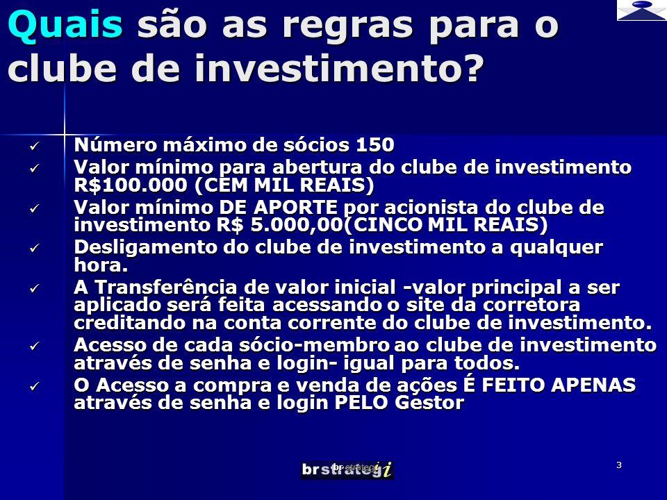 br strateg i 3 Quais são as regras para o clube de investimento.