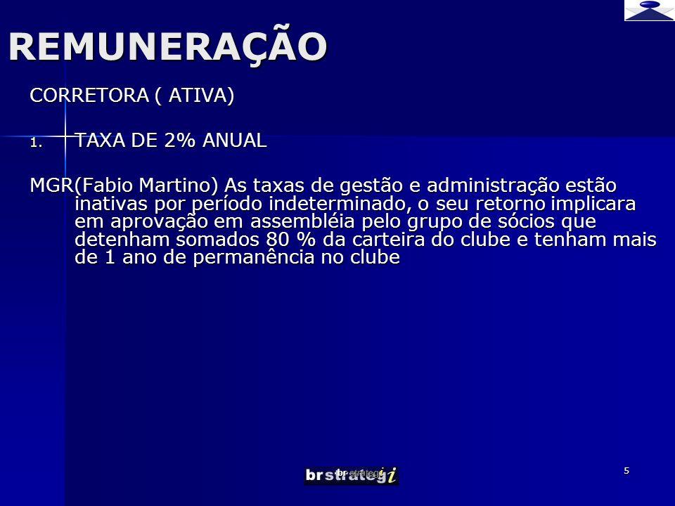 br strateg i 5REMUNERAÇÃO CORRETORA ( ATIVA) 1.