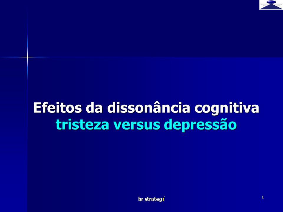 br strateg i 1 Efeitos da dissonância cognitiva tristeza versus depressão