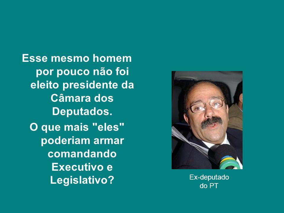Isto está ocorrendo em nossas barbas, nas barbas do povo brasileiro e nas barbas da imprensa! E o dinheiro que está sendo desviado, roubado sob esse p