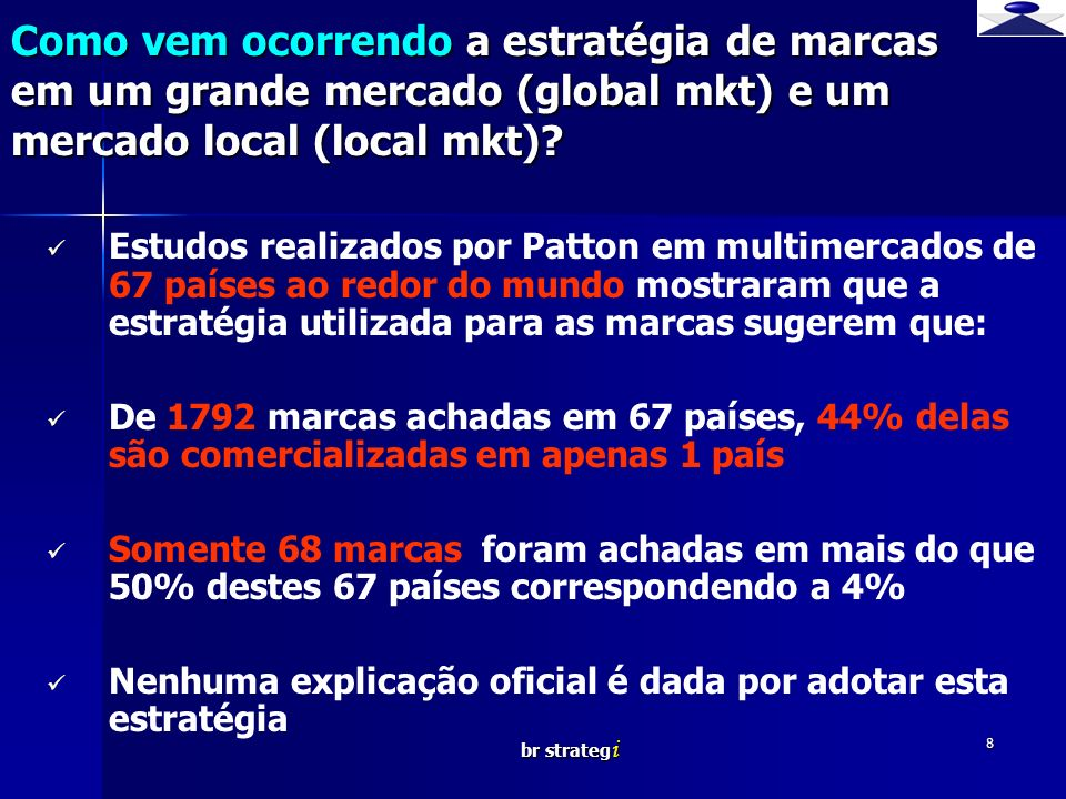 br strateg i 9 FONTE Boze and Patton MCB University Press O CONSUMIDOR PREFERE MARCAS LOCAIS DO QUE GLOBAIS.