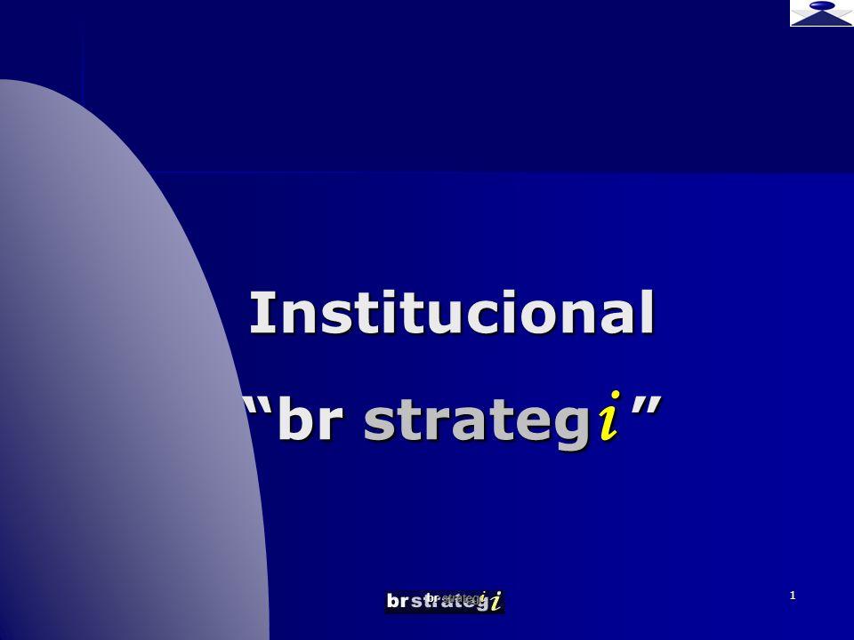 br strateg i 22 MISSÃO DA br strategi ajudar os seus clientes a transformar informação em conhecimento