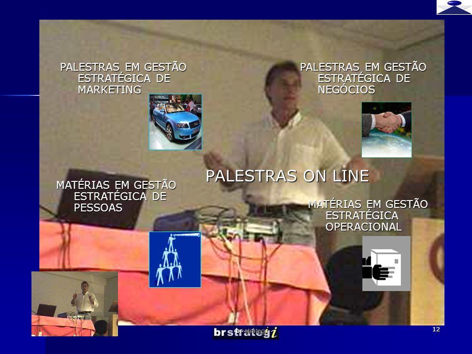 br strateg i 12 PALESTRAS EM GESTÃO ESTRATÉGICA DE NEGÓCIOS PALESTRAS ON LINE PALESTRAS EM GESTÃO ESTRATÉGICA DE MARKETING MATÉRIAS EM GESTÃO ESTRATÉG