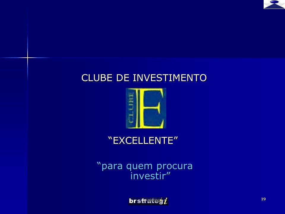 br strateg i 19 CLUBE DE INVESTIMENTO EXCELLENTE EXCELLENTE para quem procura investir