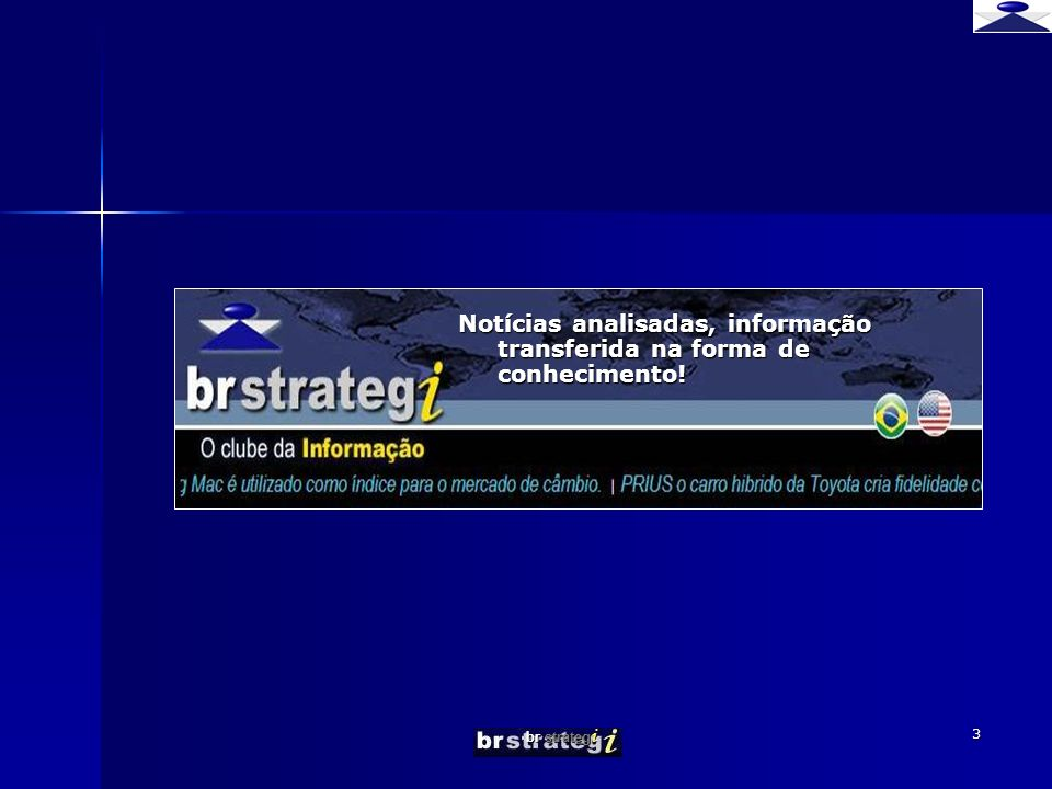 br strateg i 3 Notícias analisadas, informação transferida na forma de conhecimento!