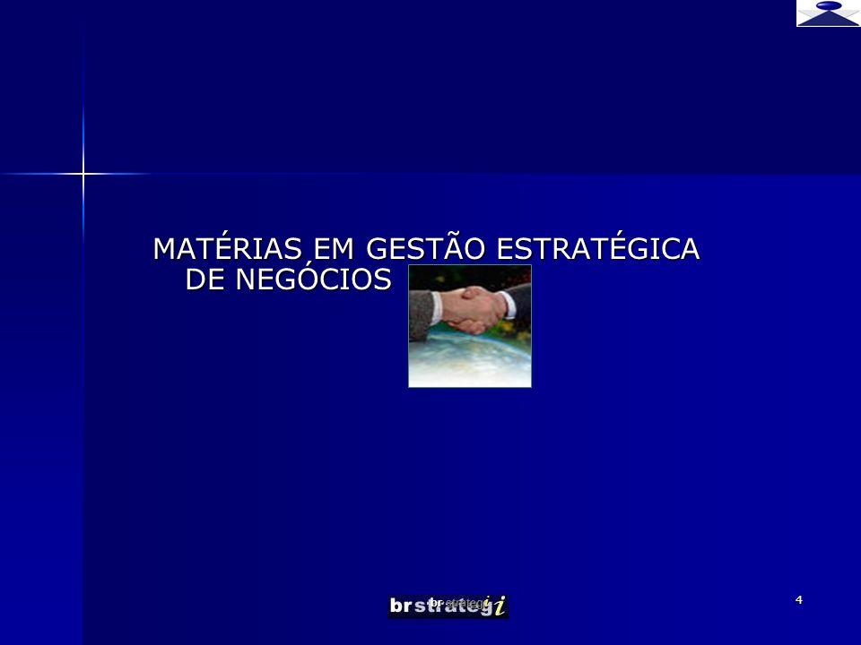 br strateg i 5 MATÉRIAS EM GESTÃO ESTRATÉGICA OPERACIONAL