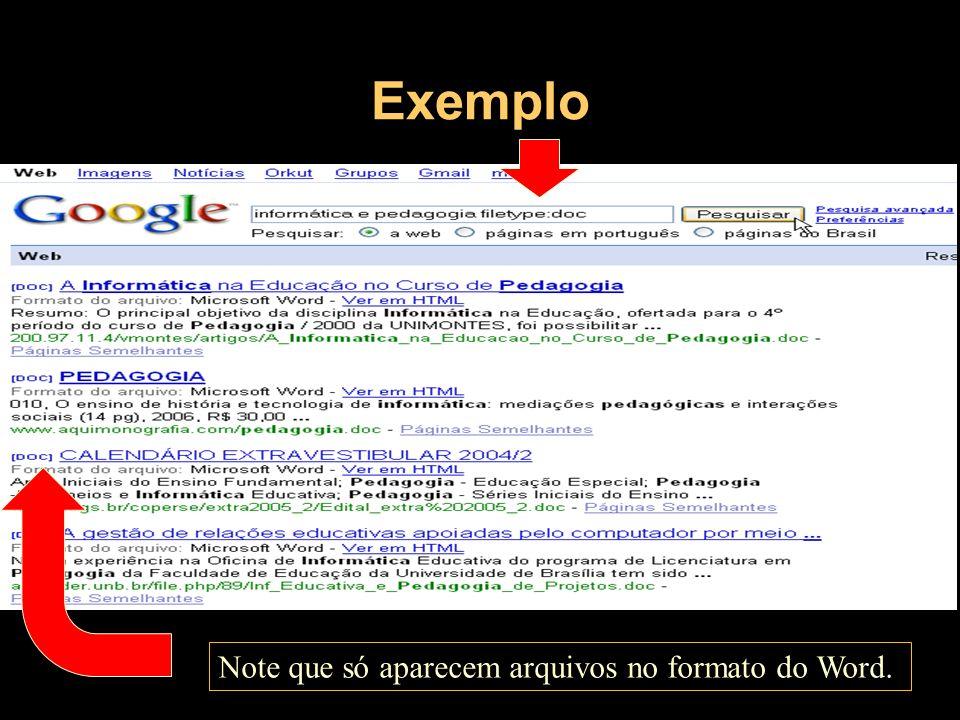 Exemplo Note que só aparecem arquivos no formato do Word.