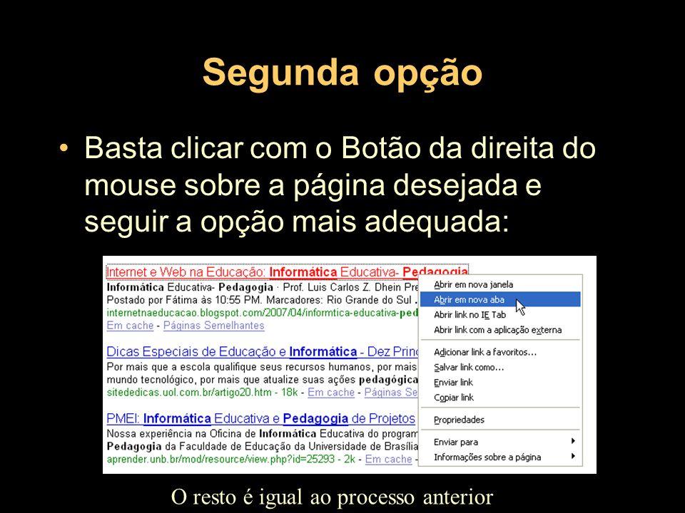 Segunda opção Basta clicar com o Botão da direita do mouse sobre a página desejada e seguir a opção mais adequada: O resto é igual ao processo anterio