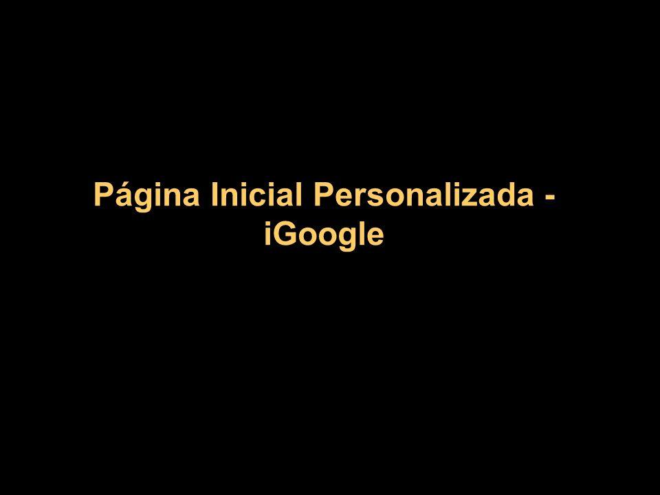 Página Inicial Personalizada - iGoogle