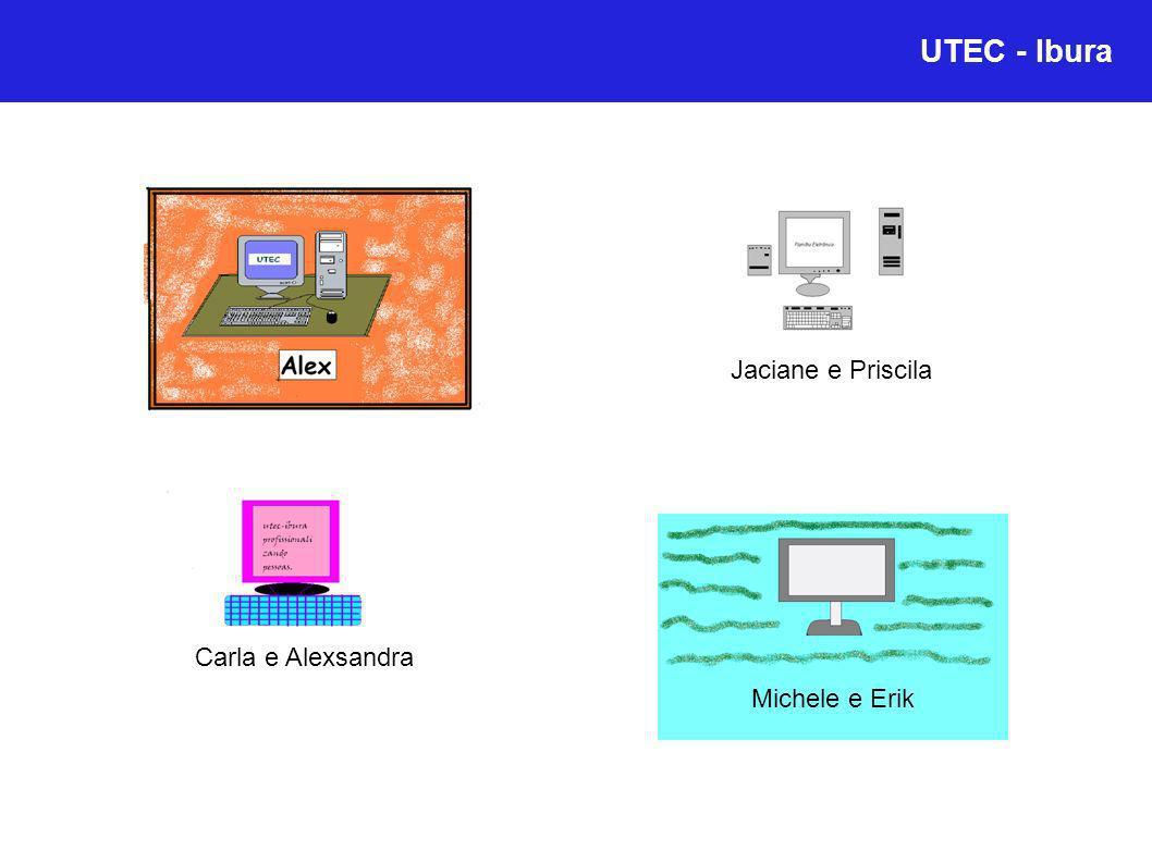 UTEC - Ibura Jaciane e Priscila Carla e Alexsandra Michele e Erik