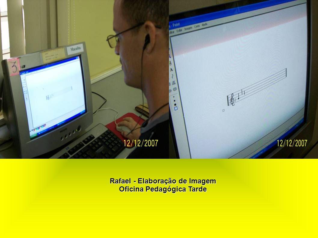 Rafael - Elaboração de Imagem Oficina Pedagógica Tarde