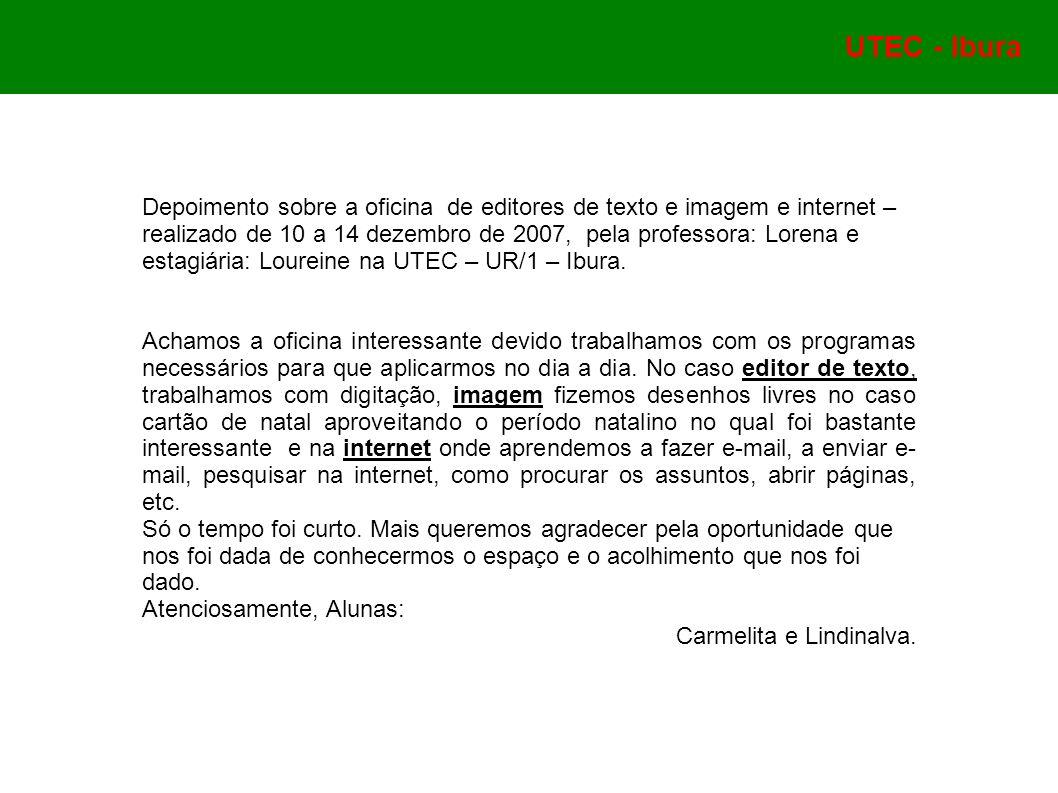 Depoimento sobre a oficina de editores de texto e imagem e internet – realizado de 10 a 14 dezembro de 2007, pela professora: Lorena e estagiária: Lou