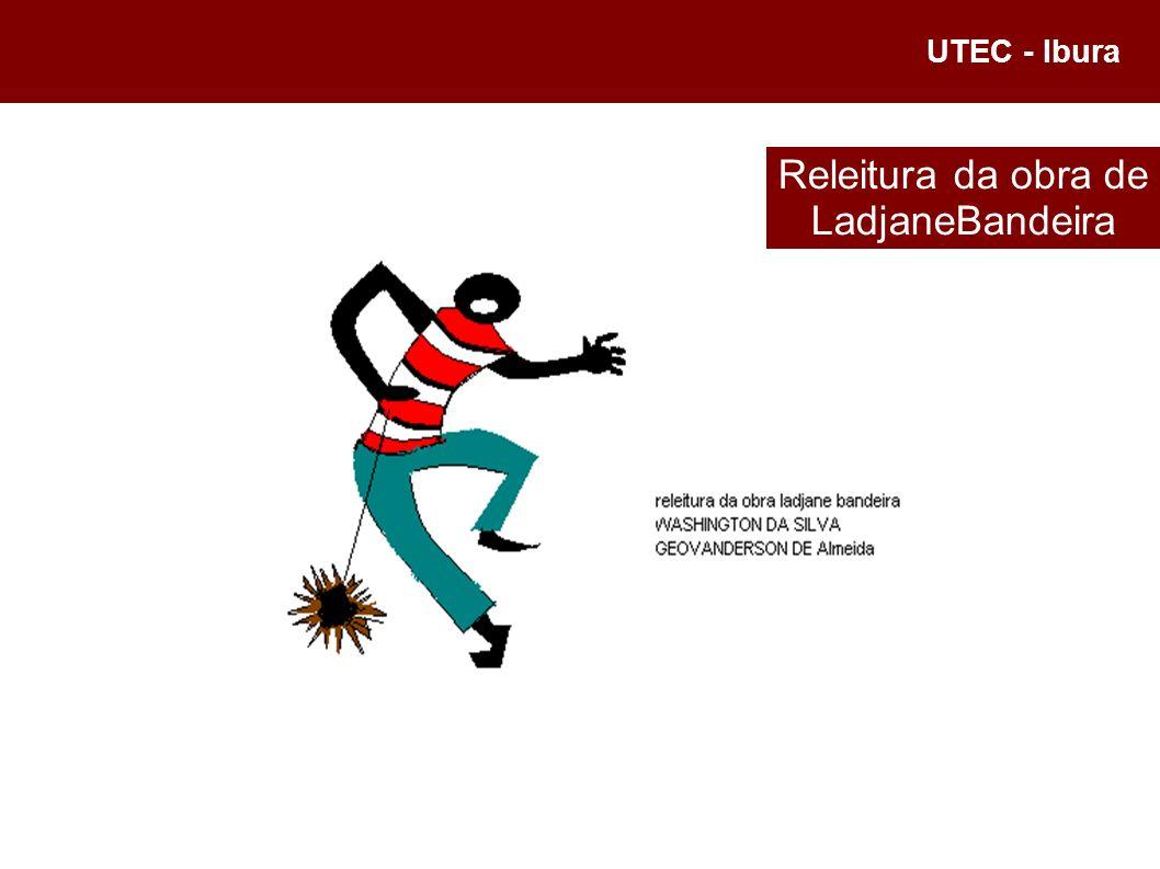 UTEC - Ibura Releitura da obra de LadjaneBandeira