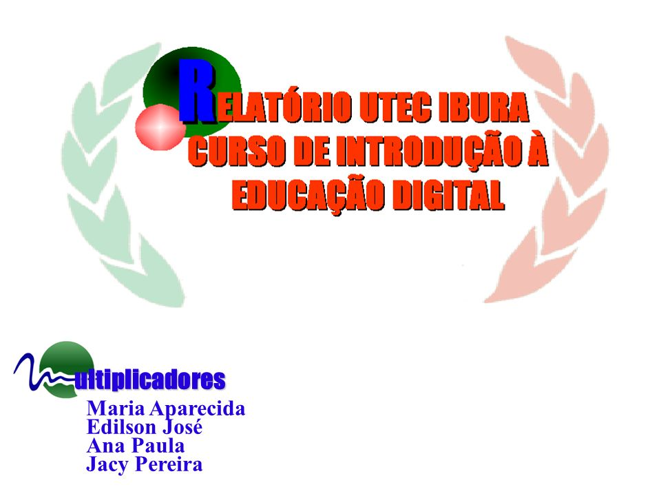 ultiplicadores Maria Aparecida Edilson José Ana Paula Jacy Pereira
