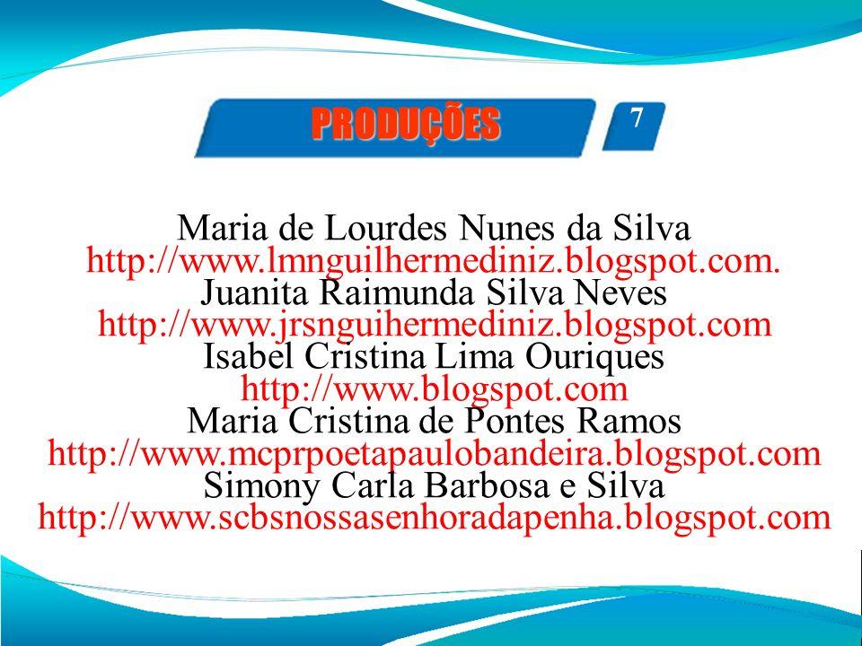 Maria de Lourdes Nunes da Silva http://www.lmnguilhermediniz.blogspot.com. Juanita Raimunda Silva Neves http://www.jrsnguihermediniz.blogspot.com Isab