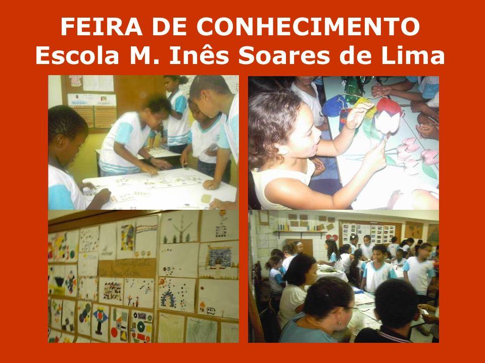 FEIRA DE CONHECIMENTO Escola M. Inês Soares de Lima