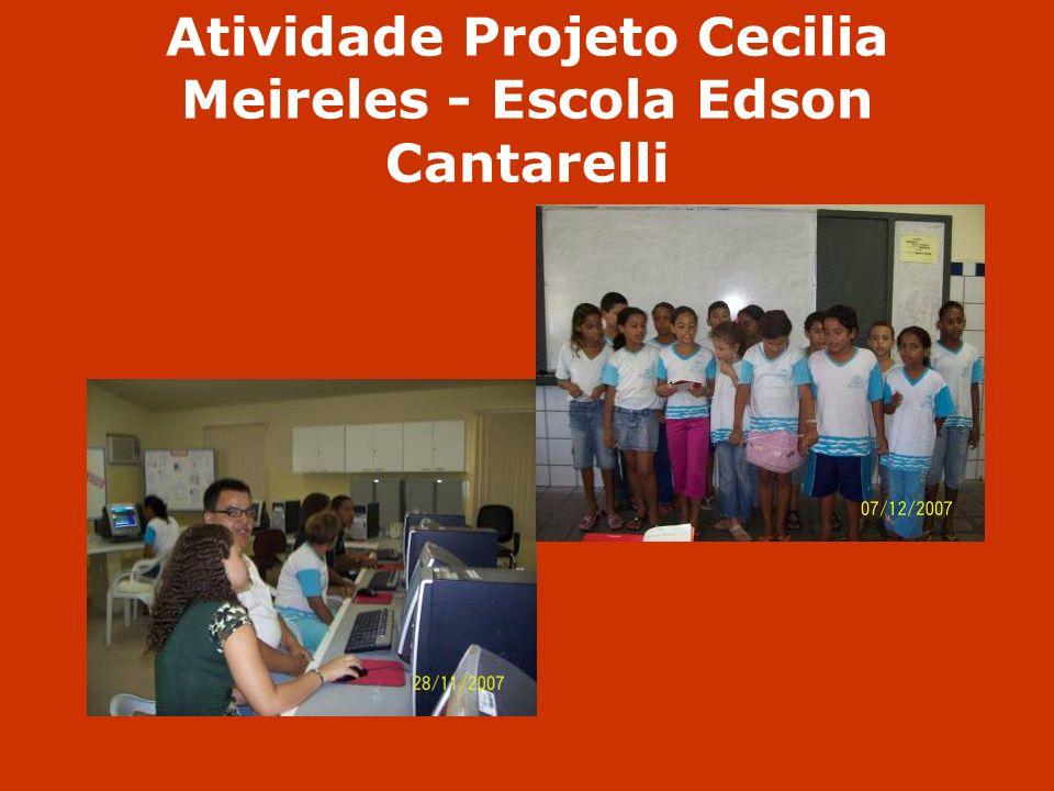 Atividade Projeto Cecilia Meireles - Escola Edson Cantarelli
