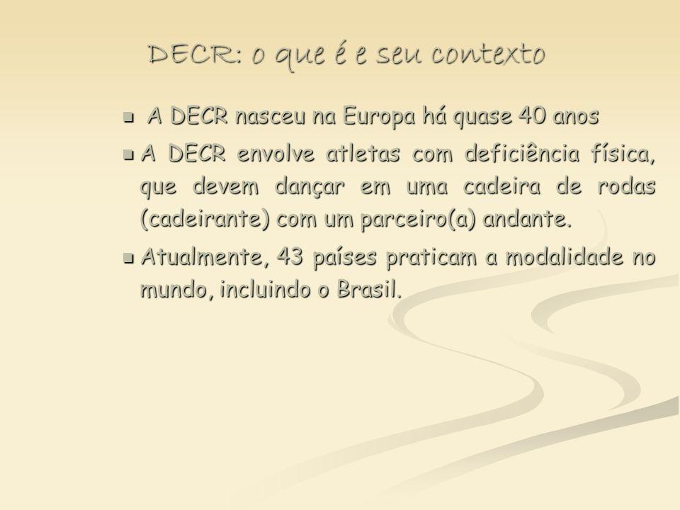 DECR: o que é e seu contexto A DECR nasceu na Europa há quase 40 anos A DECR nasceu na Europa há quase 40 anos A DECR envolve atletas com deficiência