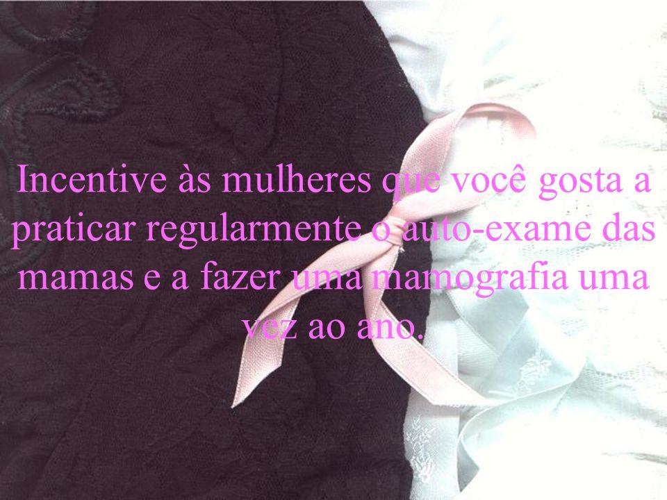 Www.uirapuru.op.nu Incentive às mulheres que você gosta a praticar regularmente o auto-exame das mamas e a fazer uma mamografia uma vez ao ano.
